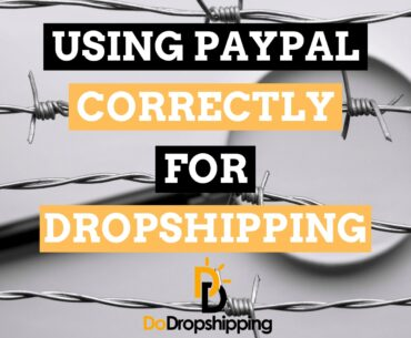 Using PayPal for Dropshipping: How to Not Get Banned in 2020