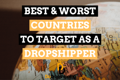 15 Best & Worst Countries to Target in 2021 as a Dropshipper