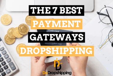 The 7 Best Payment Gateways for Dropshipping Stores in 2020