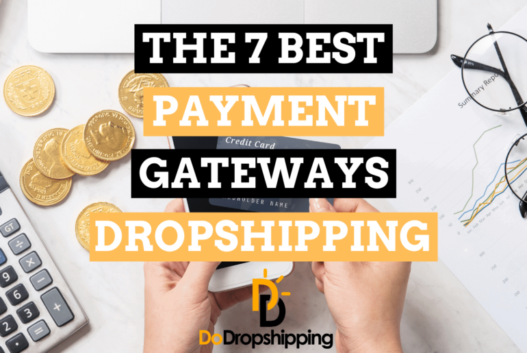 The 7 Best Payment Gateways for Dropshipping Stores in 2021