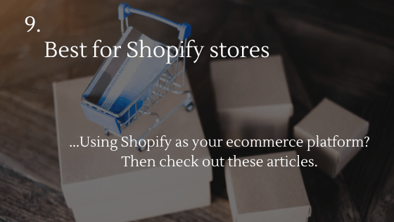 Using Shopify as your ecommerce platform? Then check out these articles