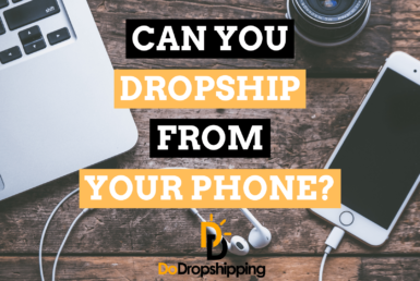 Can You Dropship From Your Phone in 2021?