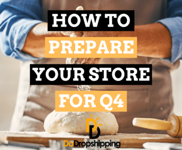 How To Prepare Your Dropshipping Store for Q4 in 2020?