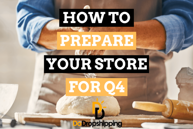 How To Prepare Your Dropshipping Store for Q4 in 2021?