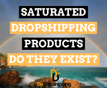 Saturated Dropshipping Products: Myth? or Do They Exist?