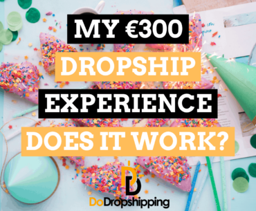 My €300 Dropshipping Experience: Does It Still Work?
