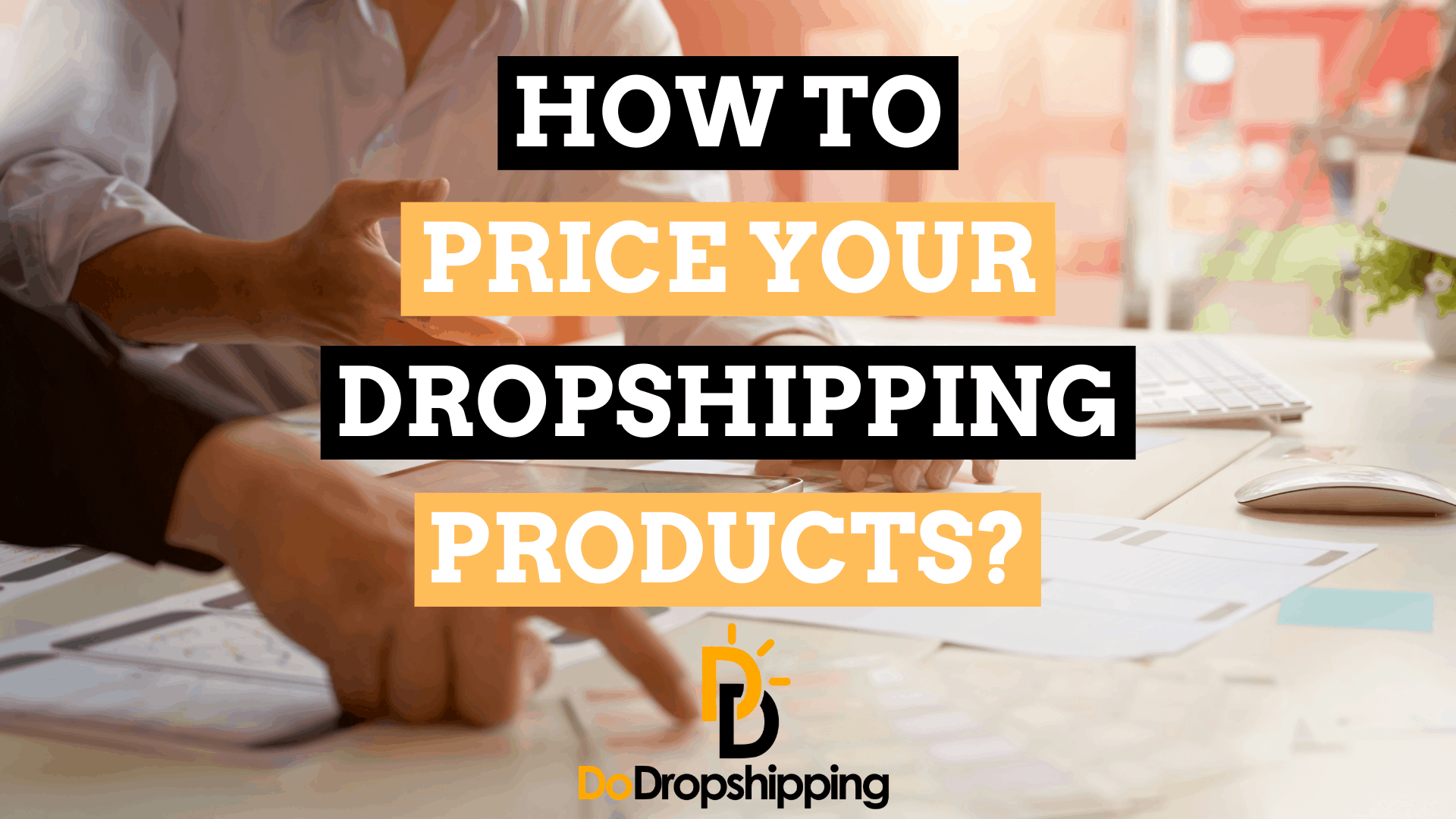 Dropshipping Pricing Strategy: The Definitive Guide in 2021