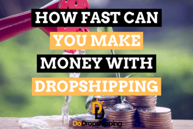 How Fast Can You Make Money With a Dropshipping Store?