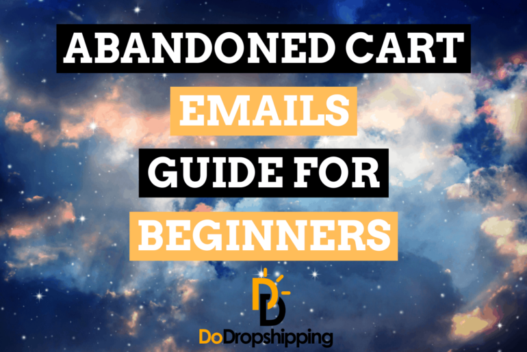 Abandoned Cart Emails for Ecommerce: A Beginner's Guide in 2021