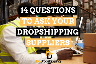 13 Questions to Help You Find Awesome Dropshipping Suppliers