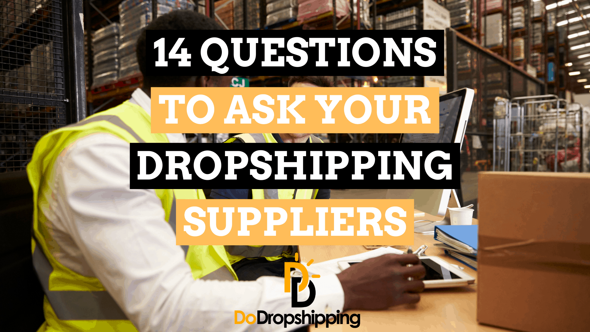 14 Questions to Help You Find Awesome Dropshipping Suppliers