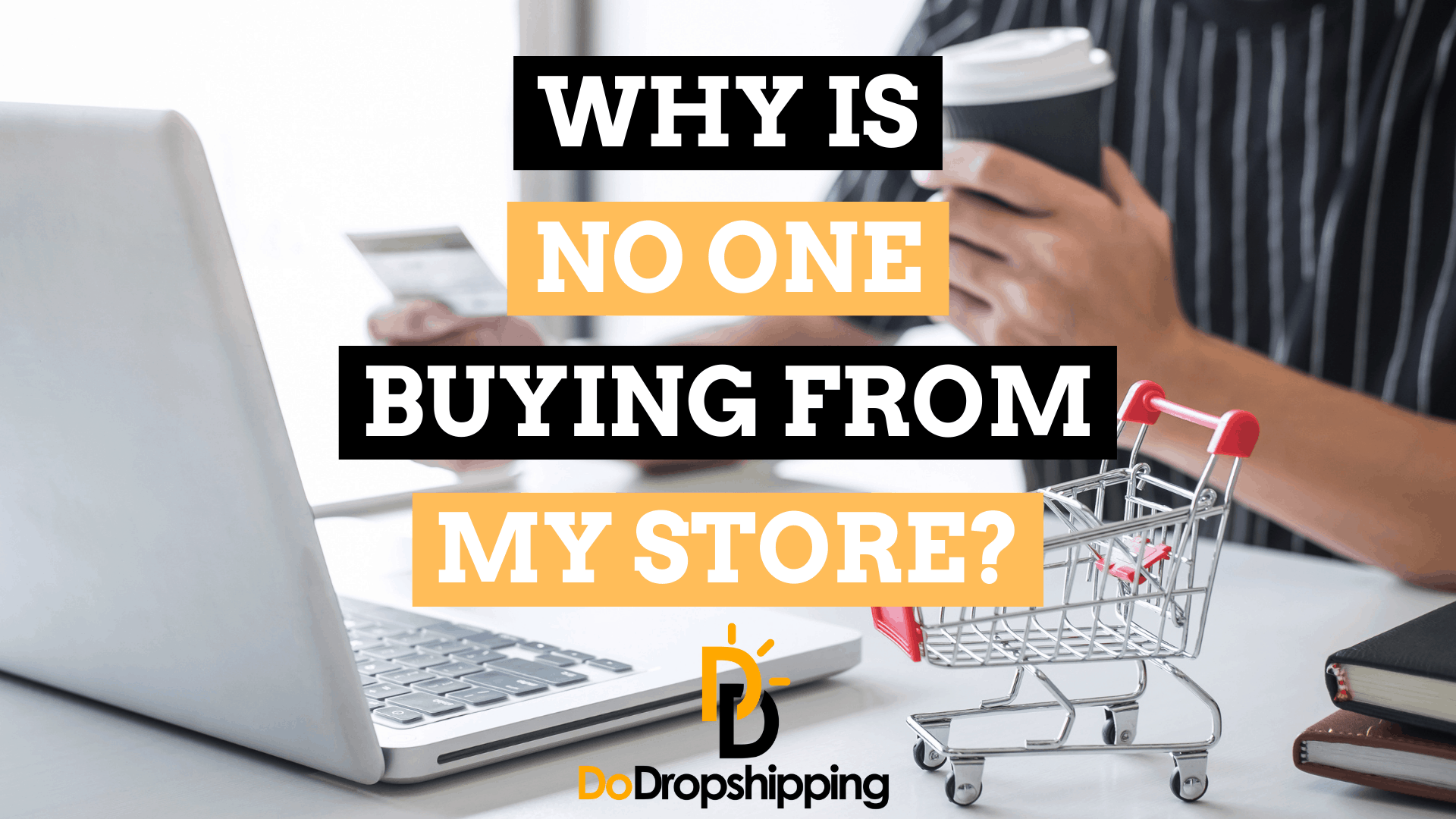 Why Is No One Buying From My Online Store? (14 Things To Check)