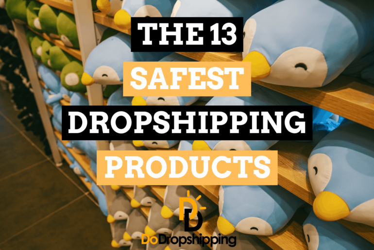 The 13 Safest Product Examples for Dropshipping in 2021