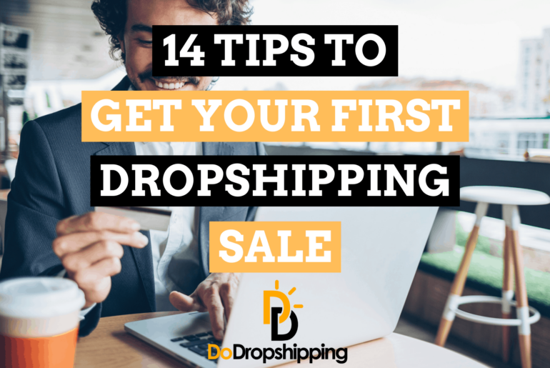 11 Awesome Tips To Get Your First Dropshipping Sale in 2021