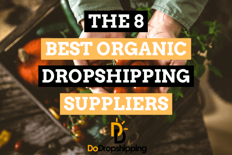 The 8 Best Organic Dropshipping Suppliers (Natural Products)