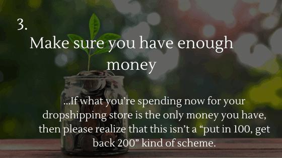 Make sure you have enough money