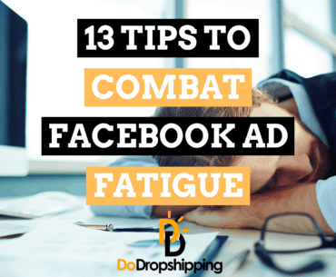 13 Tips to Combat Facebook Ad Fatigue for Ecommerce Stores