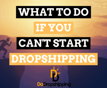 What to Do if You Can't Start Dropshipping?