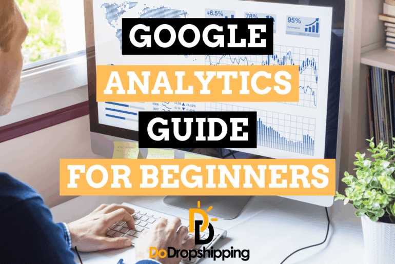 Google Analytics for Ecommerce: A Beginner's Guide