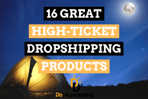 16 Great High Ticket Dropshipping Product Examples