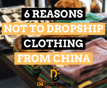 6 Reasons Why You Shouldn't Dropship Clothing From China