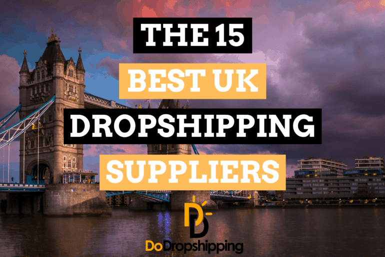 The 15 Best Dropshipping Suppliers in the UK (Free & Paid)