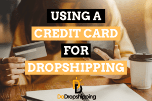 Using a Credit Card for Dropshipping: What You Should Know