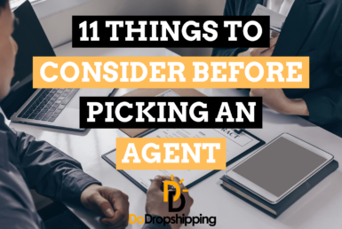 11 Things to Consider Before Picking a Dropshipping Agent