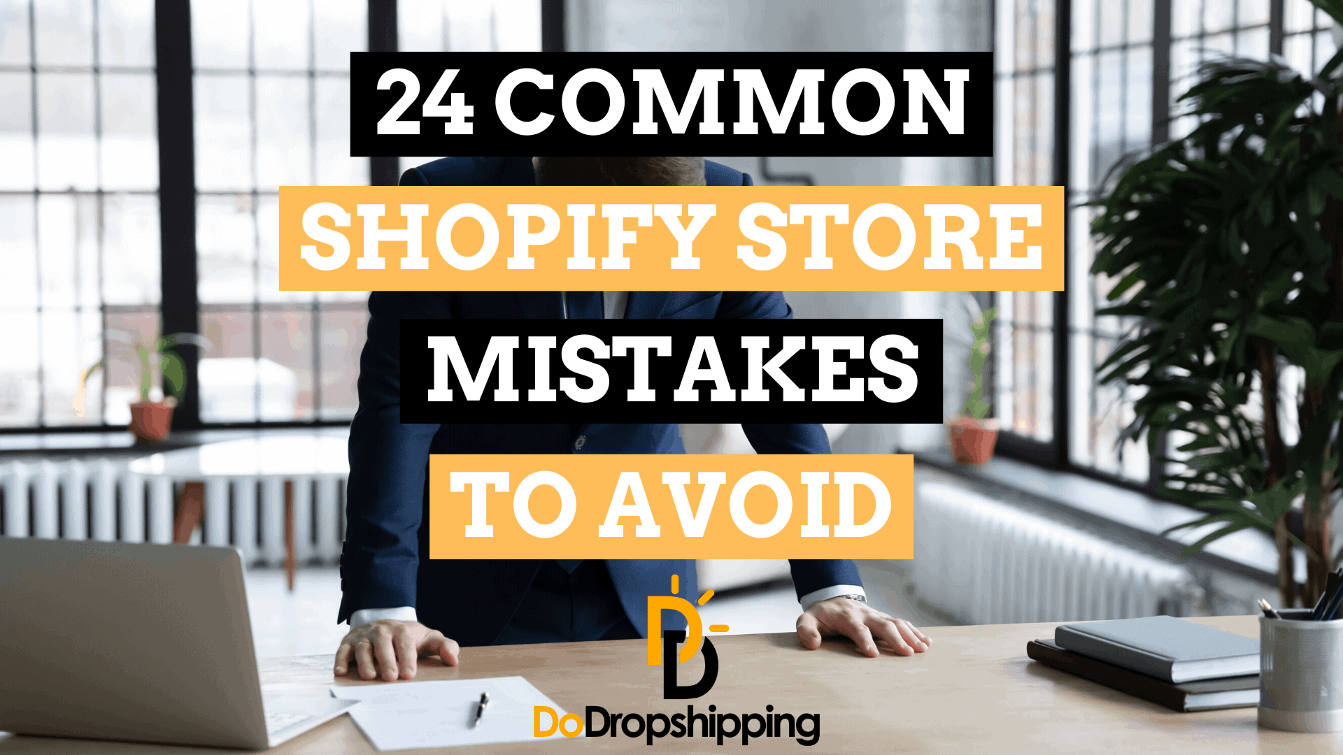 24 Most Common Shopify Store Mistakes to Avoid & Tips