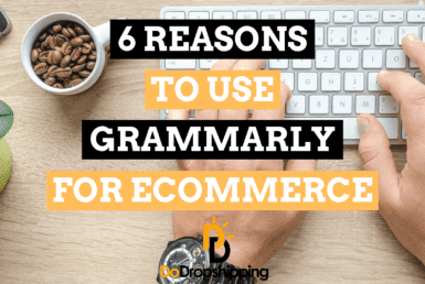 6 Reasons to Use Grammarly for Your Ecommerce Store