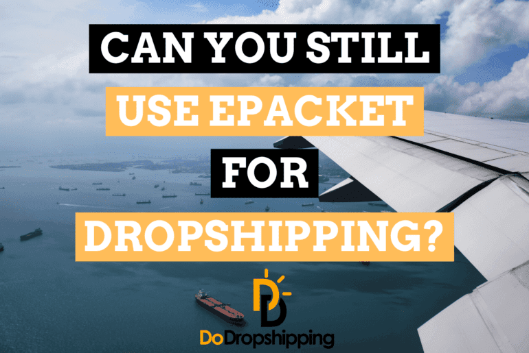 Can You Still Use ePacket for Dropshipping