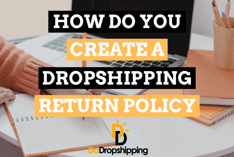 How Do You Create a Dropshipping Return Policy? (+Template)