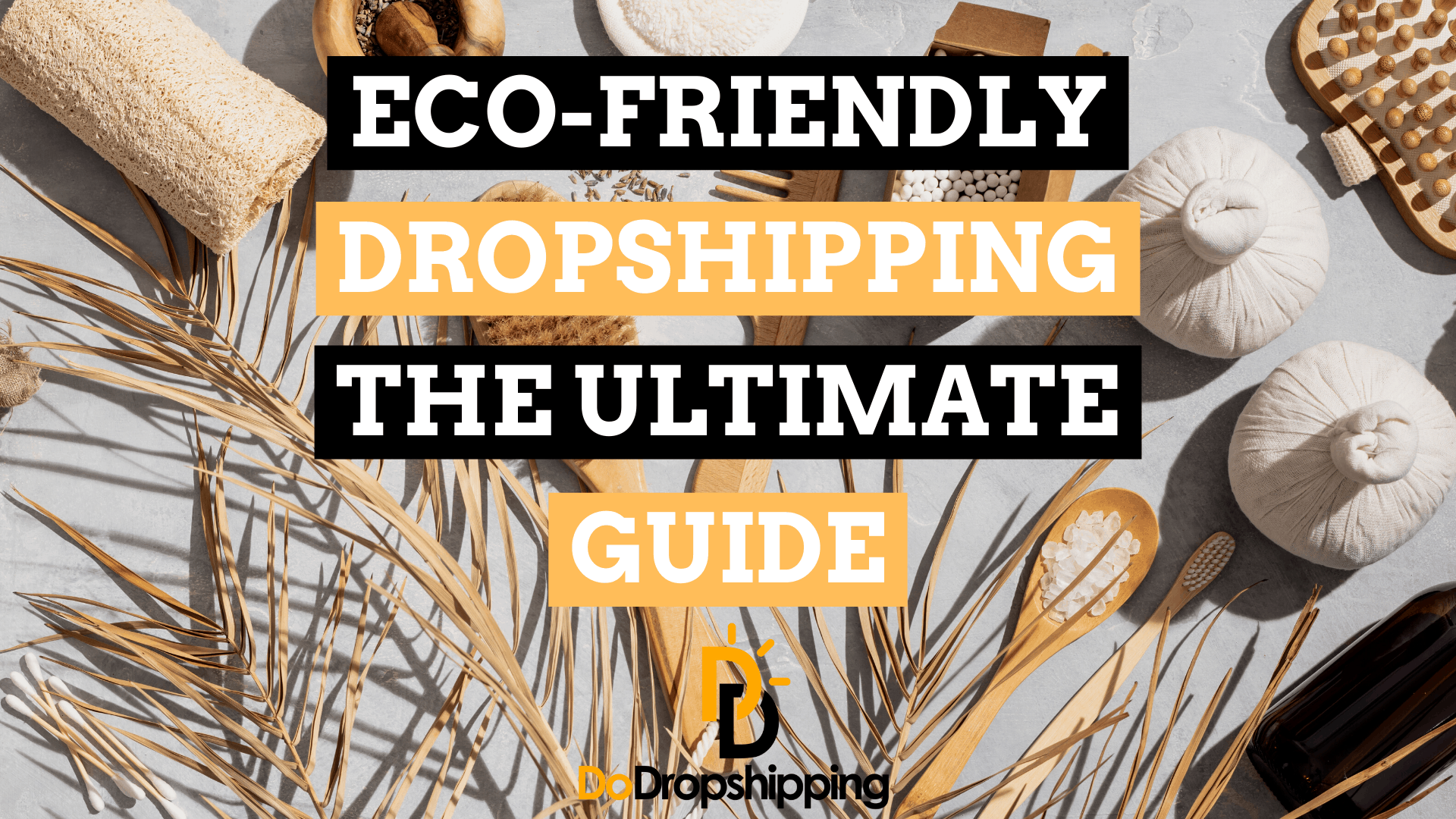 Eco-Friendly Dropshipping: The Ultimate Guide to Going Green