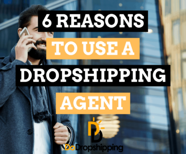 6 Reasons to Use a Dropshipping Agent for Your Online Store