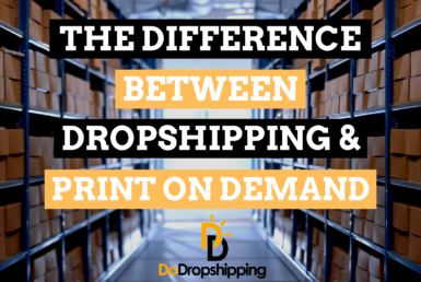 Dropshipping vs. Print On Demand: What Is the Difference?