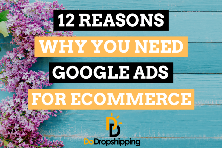 12 Reasons Why You Need Google Ads for Your Ecommerce Store