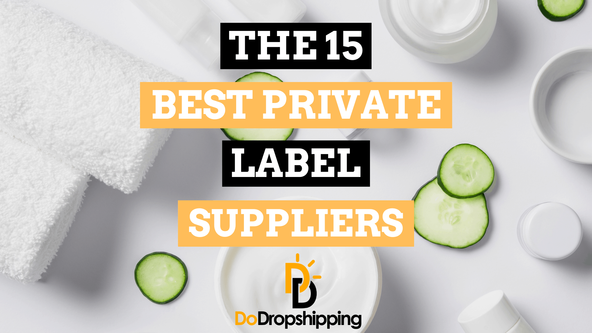 The 15 Best Private Label Dropshipping Suppliers