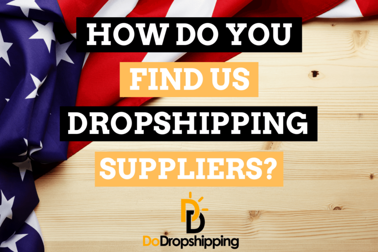 How Do You Find US Dropshipping Suppliers? (6 Amazing Tips)