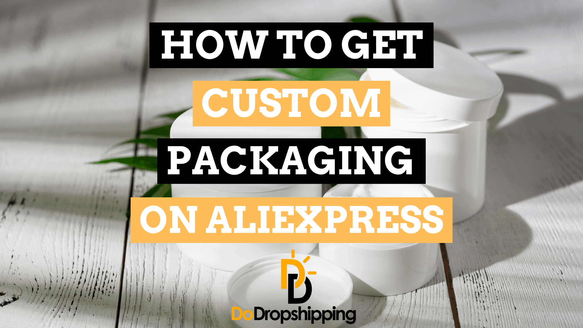 How to Get Custom Packaging on AliExpress (4 Great Tips)