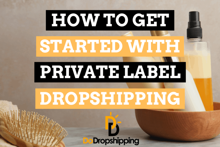 How to Get Started With Private Label Dropshipping (5 Steps)