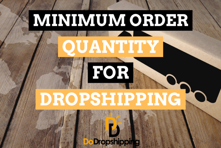 Minimum Order Quantity for Dropshipping: The Complete Guide