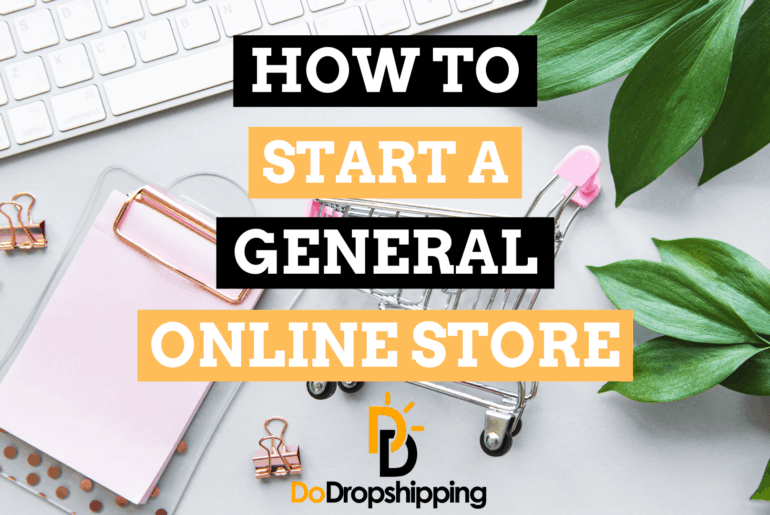 How to Start a General Online Store (8 Tips)