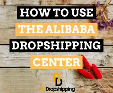 Alibaba Dropshipping Center: The Definitive Guide