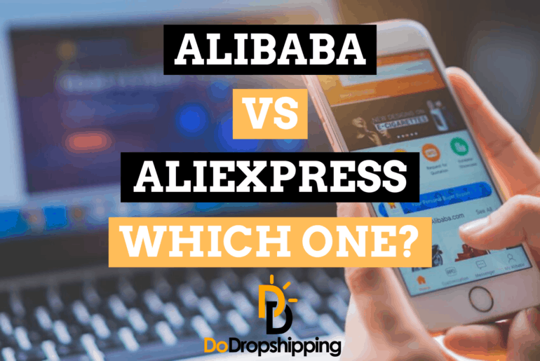 Alibaba vs. AliExpress: Which One Is Best for Dropshipping?