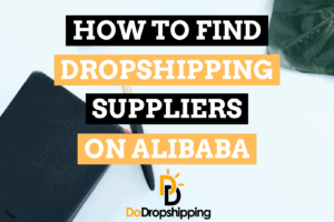 How to Find Great Dropshipping Suppliers on Alibaba