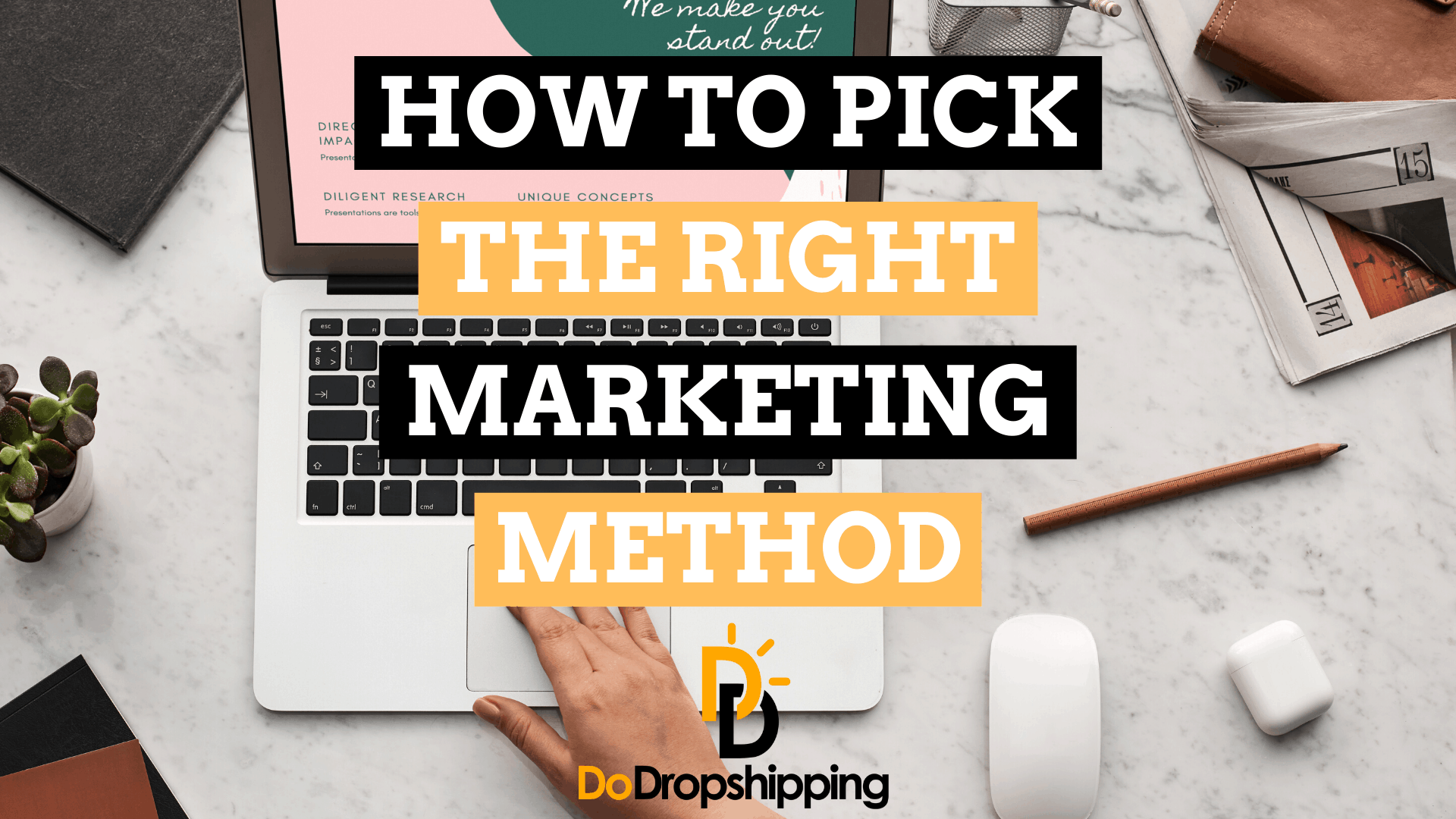 Marketing for Dropshipping: How to Pick the Right Method