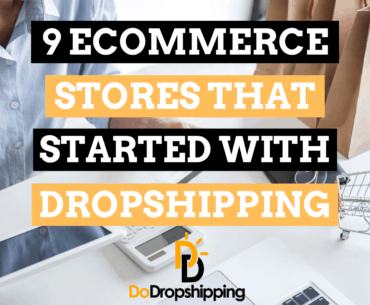 9 Ecommerce Stores That Started With or Use Dropshipping