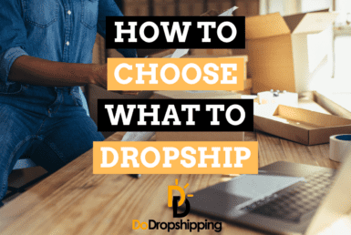 How to Choose What to Dropship: Finding the Right Products