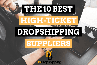 The 10 Best High-Ticket Dropshipping Suppliers